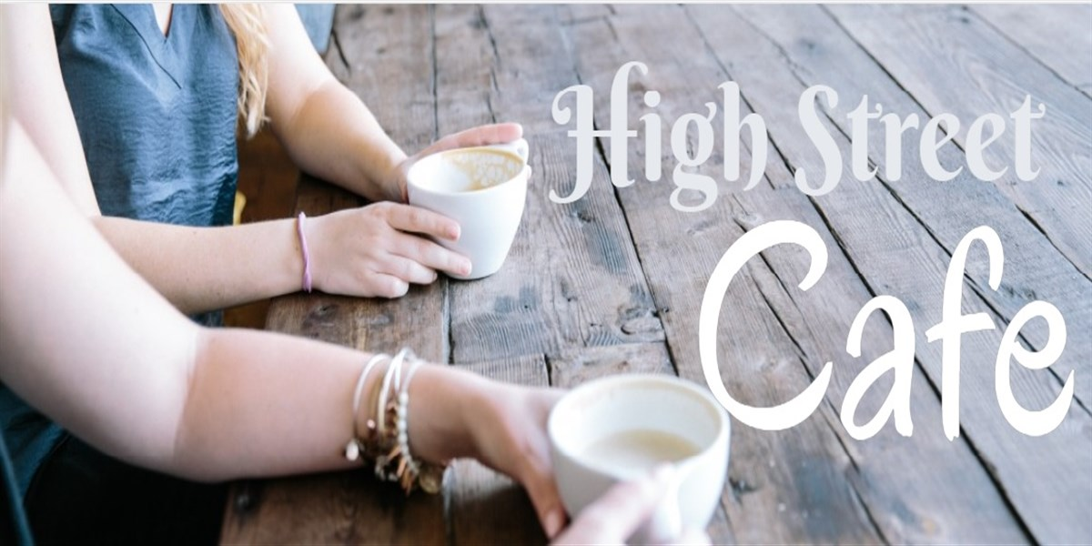 High Street Cafe* The Cafe is great place to come enjoy a nice hot drink with a great selection of cakes and hot food options too. Most of our cafe's have live music too. Our next cafe will be on Saturday 21st September.