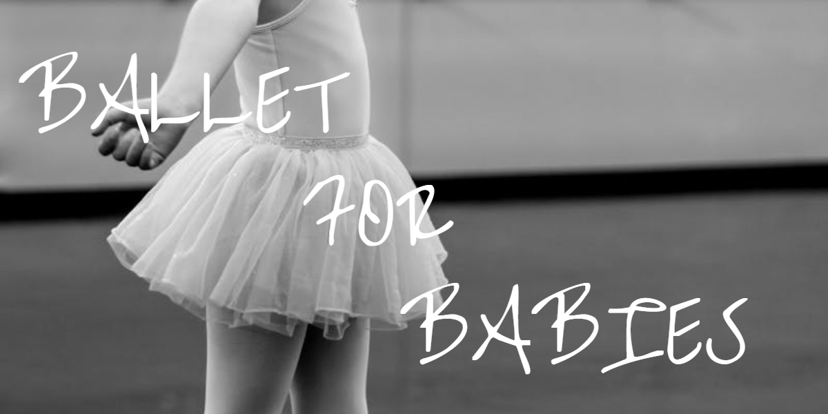 Ballet for babies* Ballet for Babies meets every Thursday from 9:30am to 10:15am for all pre-school Children.